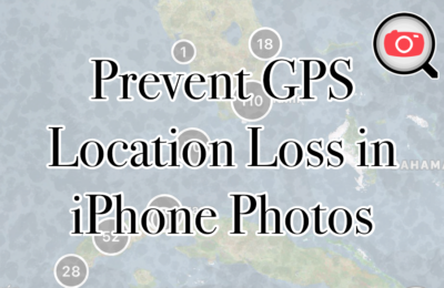 What Happened To My iPhone Photos' GPS Locations?