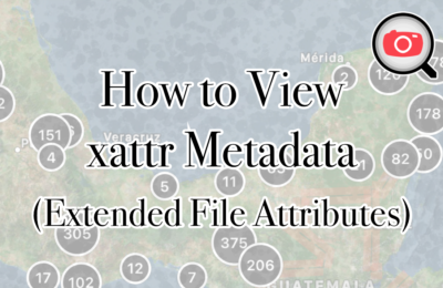 How to View xattr Metadata  (Extended File Attributes)